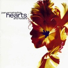 Hearts And Flowers (Re-Issue) by Joan Armatrading