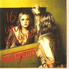 16 and Savaged (Re-Issue) by Silverhead
