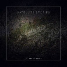 Cut Out The Lights by Satellite Stories