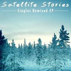 Singles Remixed EP by Satellite Stories