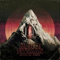 Better Or Worse by Monte Pittman