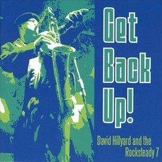 Get Back Up! by David Hillyard And The Rocksteady 7