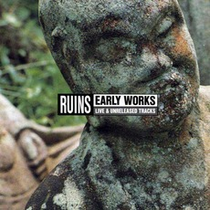 Early Works by Ruins (2)