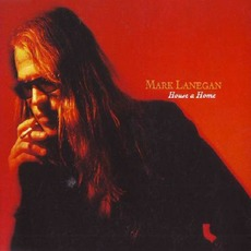 House A Home by Mark Lanegan