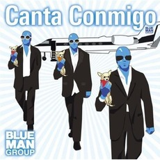 Canta Conmigo by Blue Man Group