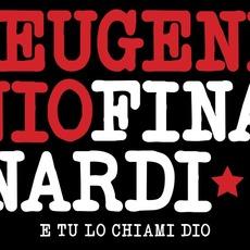 E tu lo chiami Dio by Eugenio Finardi