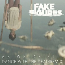 As We Drift (Remix) by Fake Figures