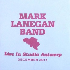 Live In Studio Antwerp, December 2011 by Mark Lanegan