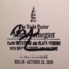 The Night Porter: Plays Imitations And Black Pudding With Duke Garwood And Friends by Mark Lanegan