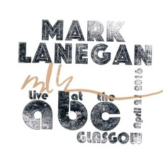 Live At The ABC, Glasgow, April 21, 2016 by Mark Lanegan