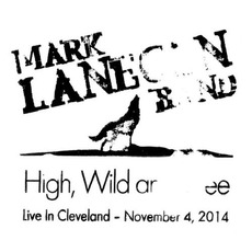 High, Wild And Free: Live In Cleveland - November 4, 2014 by Mark Lanegan