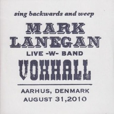 Sing Backwards And Weep, Live -w- Band, Voxhall, Aarhus, Denmark, August 31, 2010 by Mark Lanegan