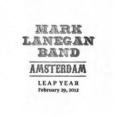 Amsterdam: Leap Year, February 29, 2012 by Mark Lanegan Band