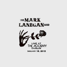 Live At The Academy Dublin, January 18, 2015 by Mark Lanegan Band