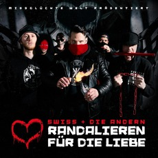 Randalieren Für Die Liebe by Swiss Und Die Andern