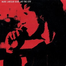 Hit The City by Mark Lanegan