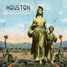 Houston: Publishing Demos 2002 by Mark Lanegan