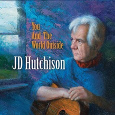 You And The World Outside by JD Hutchison