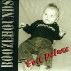 Evil Deluxe by The Boozehounds