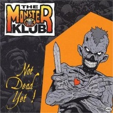 Not Dead Yet! by The Monster Klub