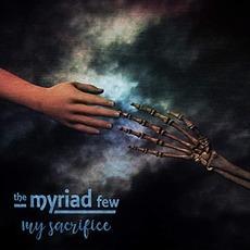 My Sacrifice by The Myriad Few