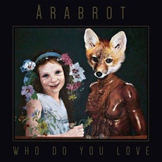 Who Do You Love by Årabrot