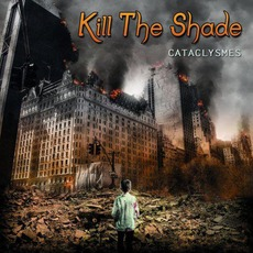 Cataclysmes by Kill The Shade