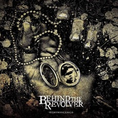 Reminiscence by Behind The Revolver