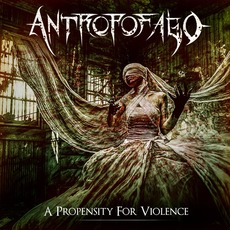 A Propensity for Violence mp3 Album by Antropofago