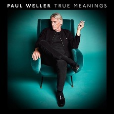 True Meanings (Deluxe Edition) mp3 Album by Paul Weller