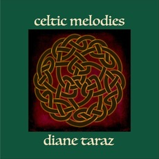 Celtic Melodies by Diane Taraz