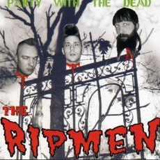 Party With The Dead by The Ripmen