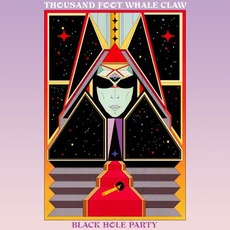 Black Hole Party mp3 Album by Thousand Foot Whale Claw