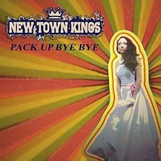 Pack Up Bye Bye mp3 Single by New Town Kings