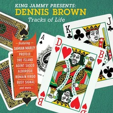 King Jammy Presents: Dennis Brown Tracks Of Life mp3 Album by Dennis Brown