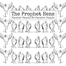 Popular People Do Popular People by The Prophet Hens