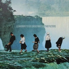 Learning To Go Underwater mp3 Album by The Filters