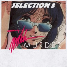 Selection 3 by Mitch Murder