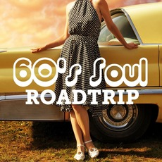 60's Soul Roadtrip mp3 Compilation by Various Artists