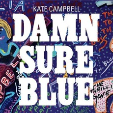 Damn Sure Blue mp3 Album by Kate Campbell