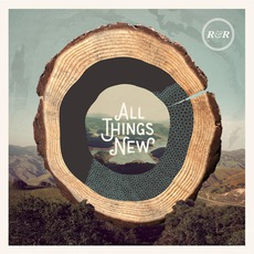 All Things New mp3 Album by Rivers & Robots