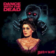 Loved to Death mp3 Album by DANCE WITH THE DEAD