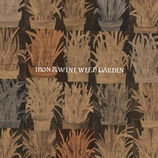 Weed Garden mp3 Album by Iron & Wine