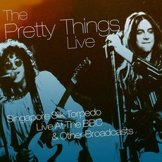 Singapore Silk Torpedo: Live at the BBC & Other Broadcasts by The Pretty Things