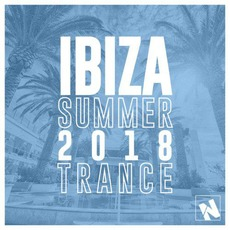 Ibiza Summer 2018 Trance by Various Artists