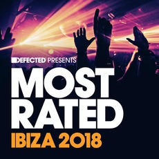 Defected Presents Most Rated: Ibiza 2018 mp3 Compilation by Various Artists