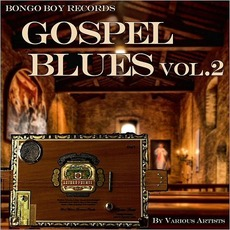 Bongo Boy Records Gospel Blues Vol. 2 by Various Artists