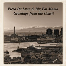 Greetings From The Coast! by Piero De Luca & Big Fat Mama