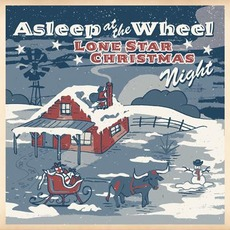 Lone Star Christmas Night by Asleep At The Wheel
