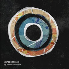 My Mother the Moon by Dead Horses (2)